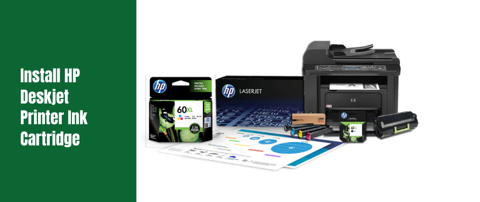 How To Install A New Ink Cartridge Into A HP Deskjet Printer?